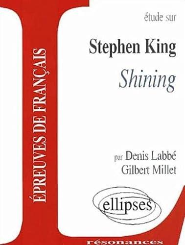 9782729807849: Etude sur stephen king shinning épreuves de français resonnances