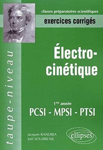 9782729807948: Electrocin�tique MPSI-PCSI-PTSI - Exercices corrig�s