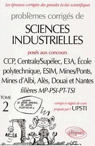 9782729809034: Problèmes corrigés de Sciences industrielles posés aux concours des grandes écoles, tome 2 : MP-PSI -PT-TSI