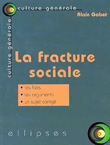 9782729809997: La fracture sociale les faits les arguments un sujet corrige (Culture generale)