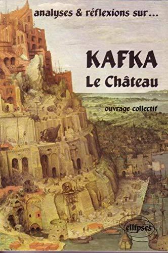 9782729810177: Analyses et réflexions sur Kafka, Le Château