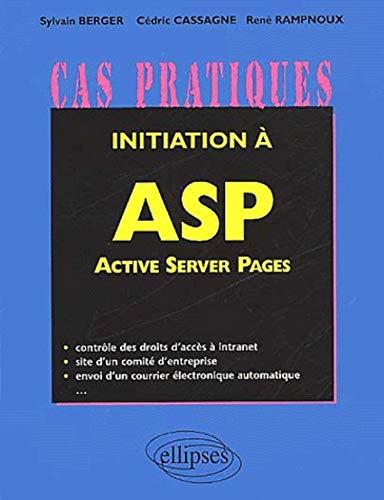 Initiation à Active Server Pages: Sylvain Berger; René