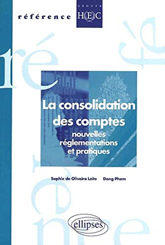 9782729810481: Consolidation des comptes nouvelles reglementations et pratiques