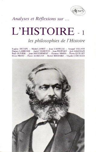 Analyses et réflexions sur l'Histoire Tome 1 Les philosophies de l'Histoire: ...