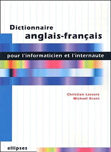 DICTIONNAIRE ANGLAIS-FRANCAIS; POUR L'INFORMATION ET L'INTERNAUTE: Lassure, Christian and ...