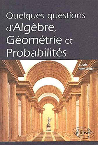 9782729811075: Quelques questions d'algèbre, géométrie et probabilités (French Edition)