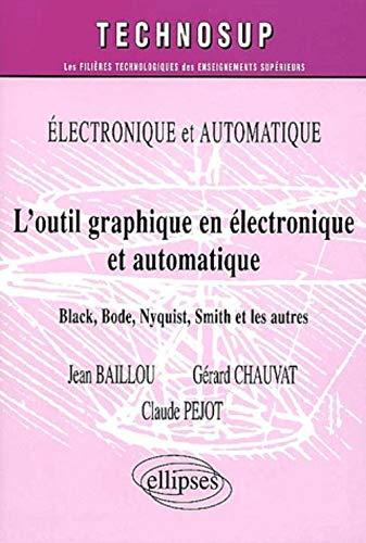 9782729811082: Électronique et automatique l'outil graphique en électronique et automatique black bode nyquist (Technosup)
