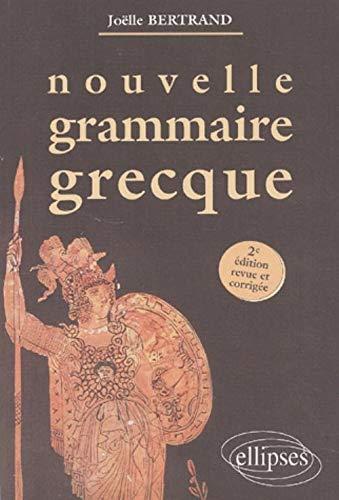 Nouvelle grammaire grecque troisià me à dition: Bertrand