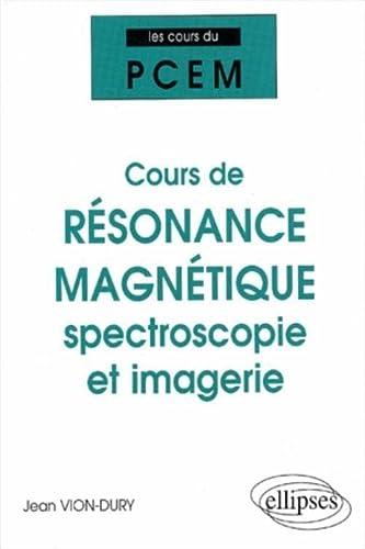 9782729811396: Cours de r�sonance magn�tique : spectroscopie et imagerie. : De la structure magn�tique de la mati�re � la physiologie