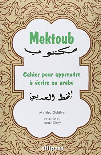 Mektoub cahier pour apprendre a ecrire en: Guidere