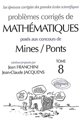 9782729812140: Problèmes corrigés de mathématiques posés au concours de mines/ponts tome 8 2001-2002 mp-PC-psi