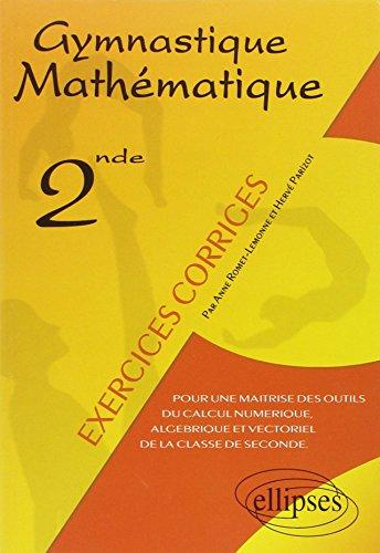 9782729812478: Gymnastique Mathématique. Pour une maîtrise des outils du calcul numérique, algébrique et vectoriel de la classe de seconde