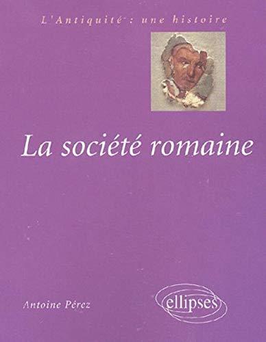 9782729812881: La société romaine : Des origines à la fin du Haut-Empire
