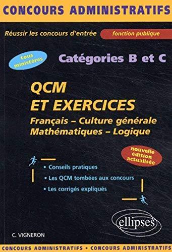 9782729813215: QCM et exercices concours cat�gories B et C. Fran�ais, Culture g�n�rale, Math�matiques, Logique, Edition 2003
