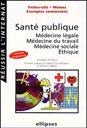 9782729813307: Santé publique, médecine légale, médecine du travail, médecine sociale, éthique