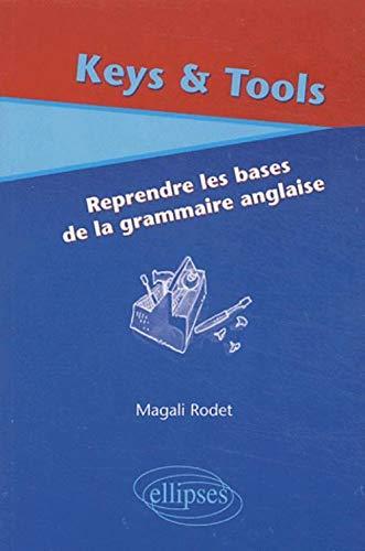 9782729813871: Keys & Tools : Reprendre les bases de la grammaire anglaise