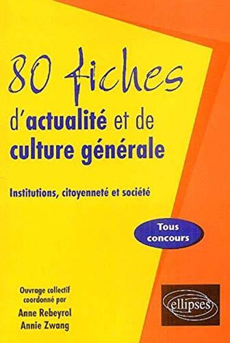 9782729814106: 80 fiches d'actualité et de culture générale : Institutions, citoyenneté et société