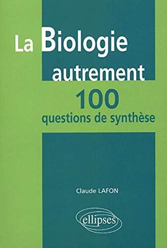 9782729814847: La biologie autrement : 100 questions de synthèse