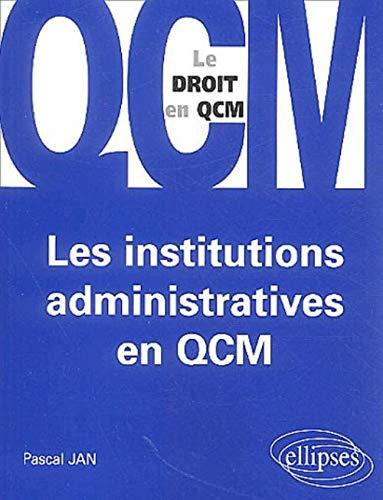 9782729814991: Les institutions administratives en QCM