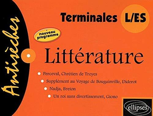 Antisèches Littérature, Terminales L/ES: Ferroul, Yves ; Petiet, Philippe ; ...