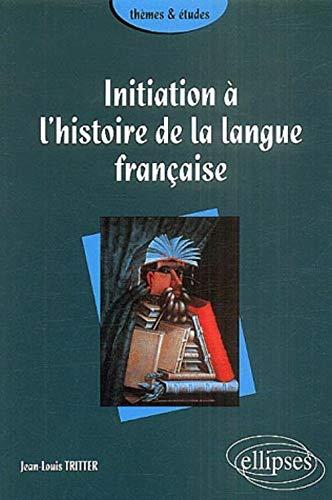 9782729817213: initiation a l'histoire de la langue francaise