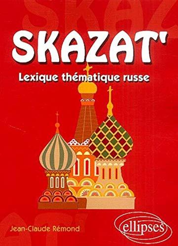 9782729817725: Skazat' : Lexique thématique russe