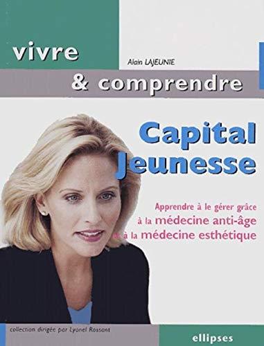 Capital Jeunesse : Apprendre ? le g?rer: Alain Lajeunie