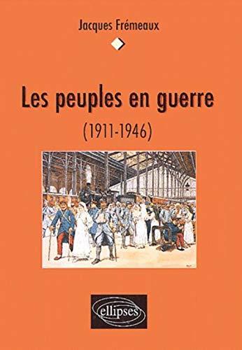 9782729818265: Les peuples en guerre, 1911-1946