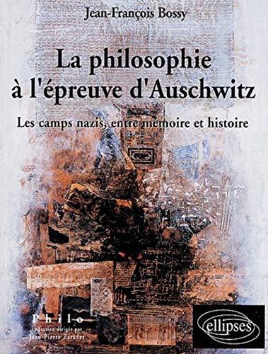La philosophie ? l'?preuve d'Auschwitz : Les: Bossy, Jean-Fran?ois