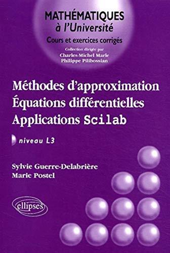9782729818654: Méthodes d'approximation : Équations différentielles - Applications Scilab, niveau L3