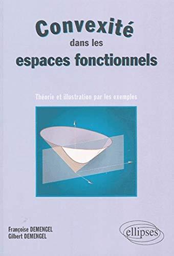 9782729819477: Convexité dans les espaces fonctionnels : Théorie et illustration par les exemples