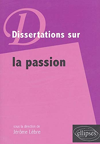 La Passion-Dissertation sur la passion: Lèbre Jérôme