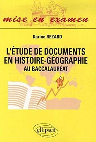 9782729820527: L'�tude de documents en histoire-g�ographie : Au baccalaur�at