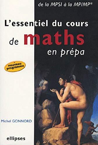 9782729820671: L'essentiel du cours de maths en pr�pa : De la MPSI � la MP/MP*