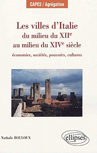 Les villes d'Italie du milieu du XIIè au milieu du XIVè s. Economies, soci&...