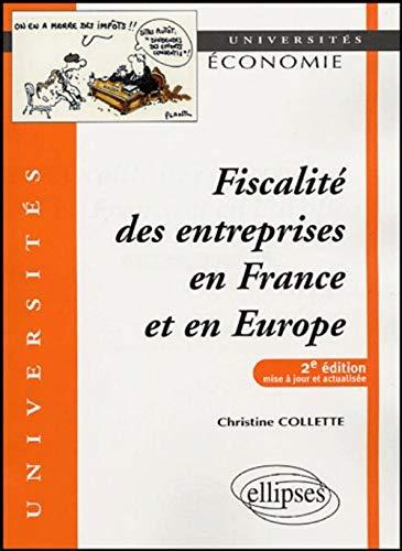 9782729821401: Fiscalité des entreprises en France et en Europe