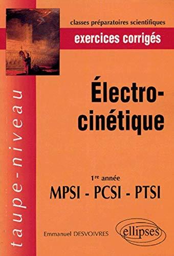 Electrocinétique, 1re année MPSI-PCSI-PTSI : Exercices corrigés: Emmanuel Desvoivres
