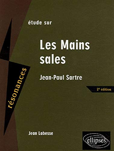 Les Mains sales : Etude sur Jean-Paul: Labesse, Jean