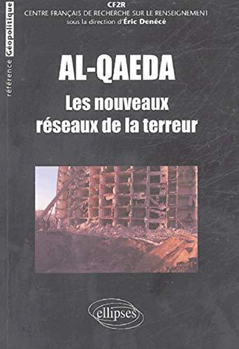 Al-Qaeda : Les nouveaux r?seaux de la: Den?c?, Eric and