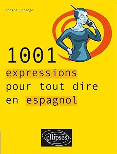 9782729822750: 1001 Expressions Pour Tout Dire en Espagnol