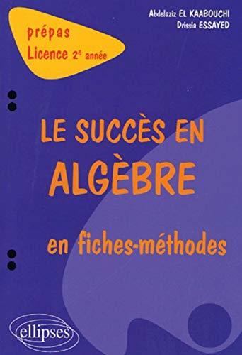 9782729823016: Le succés en algèbre en fiches-méthodes