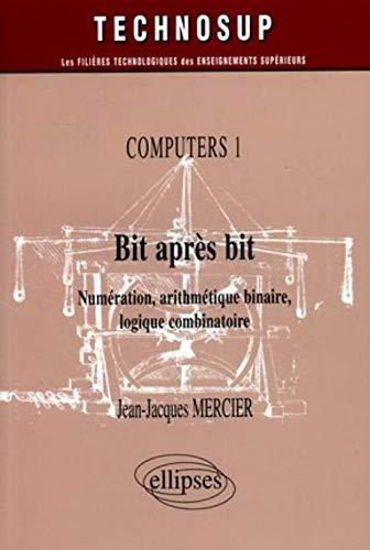 Bit après bit Computers 1 : Numérisation,: Jean-Jacques Mercier