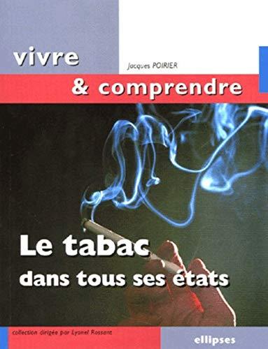 Le tabac dans tous ses états (French Edition) (2729824596) by Jacques Poirier