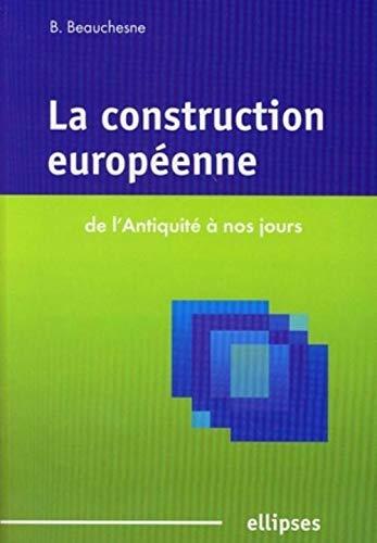 9782729825881: La construction europ�enne : De l'Antiquit� � nos jours