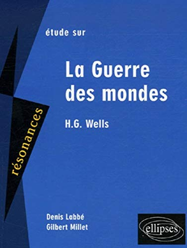 9782729826949: La Guerre des mondes de H.G. Wells (French Edition)