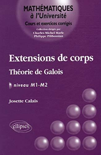 9782729827809: Extensions de corps : Théorie de Galois, NIveau M1-M2