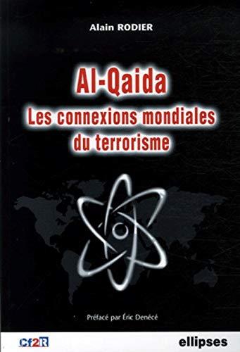 Al-Qaida, les connexions mondiales du terrorisme [Paperback]: Alain Rodier