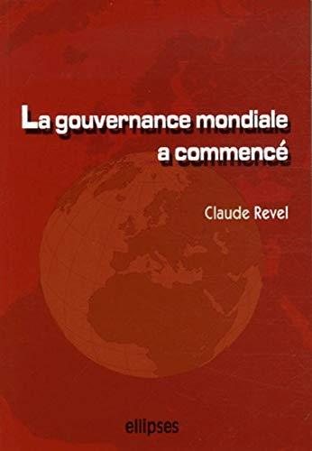 9782729828479: La gouvernance mondiale a commencé : Acteurs, enjeux, influences... et demain ?