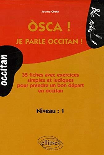9782729828684: Osca ! je parle occitan ! 35 fiches avec exercices simples et ludiques pour prendre un bon depart (Bloc notes)