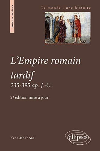 9782729828844: L'empire romain tardif : 235-395 ap. J-C
